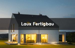Laux Fertigbau 1 Fertighausbewertung 26. Juli 2021